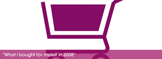 """What I bought for myself in 2008"" (Picture)"